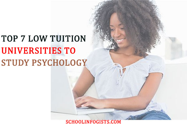 TOP 7 LOW TUITION UNIVERSITIES TO STUDY PSYCHOLOGY-schoolinfogists