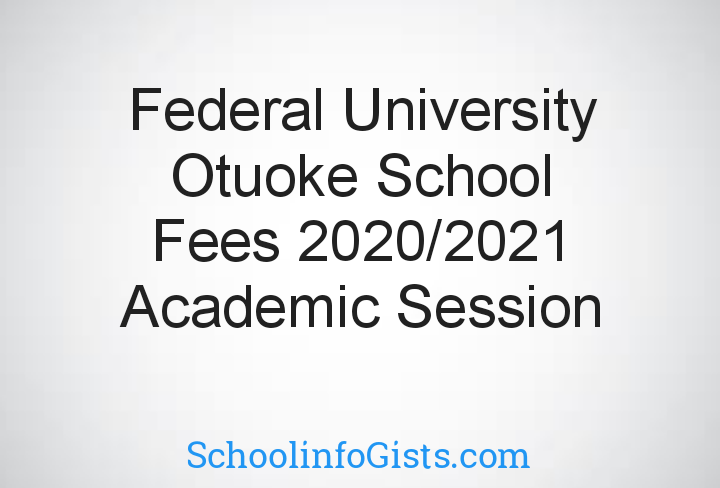 "Image with the text ""Federal university Otuoke school fees for 2020/2021 academic session"""