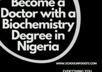 How to Become a Doctor with a Biochemistry Degree in Nigeria