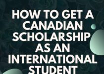 How to get a Canadian Scholarship as an International Student